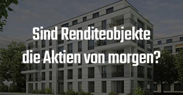 Wohnung- und Immobilienkauf Rendite auf Objekte höher als Aktien