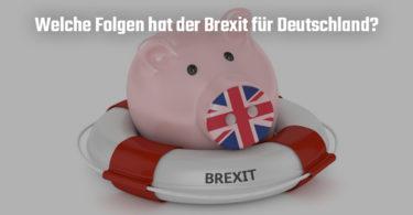 Negative Folgen und Auswirkungen des Brexit für Deutschland und EU